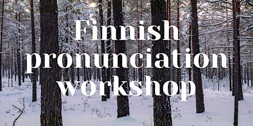 Finnish Pronunciation Workshop