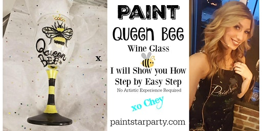 "Paint the ""Queen Bee"" on  Wine Glass in Maple Ridge"