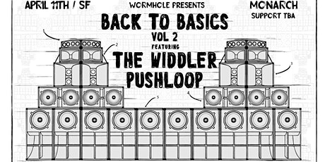 [POSTPONED] Wormhole: Back To Basics Vol. 2 w/ The Widdler + Pushloop tickets
