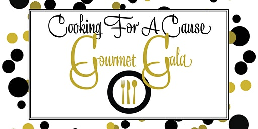 Cooking for a Cause Gourmet Gala