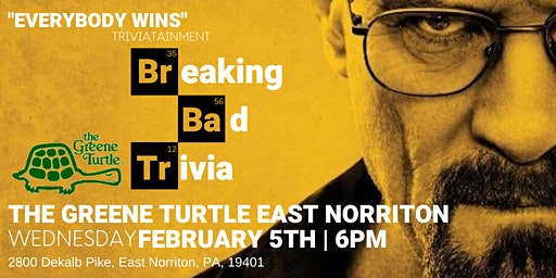 Breaking Bad Trivia at The Greene Turtle East Norriton