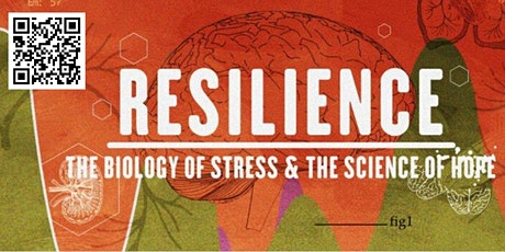 Resilience: The Biology of Stress & the Science of Hope,  Forum & Dialogue tickets