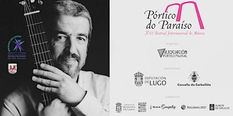 Festival Pórtico do Paraíso. Victor Villadangos, guitarra (Argentina) tickets