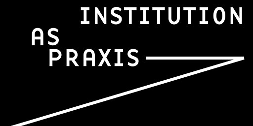 Book Launch: Institution as Praxis