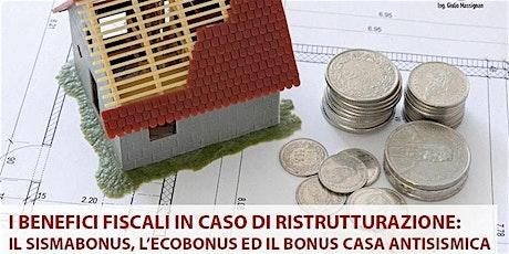I benefici fiscali in caso di ristrutturazione - sismabonus, ecobonus, ecc. biglietti
