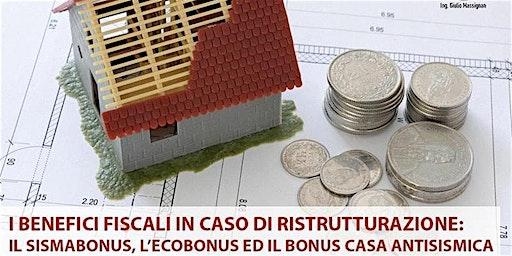 I benefici fiscali in caso di ristrutturazione - sismabonus, ecobonus, ecc.