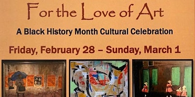 For the Love of Art: A Black History Month Cultural Celebration