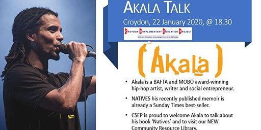 AKALA TALK ....Croydon, 22nd January 2020 @ 6.30pm