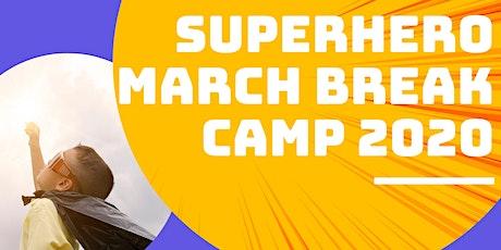 Superhero March Break Camp 2020! tickets