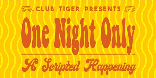Club Tiger presents One Night Only