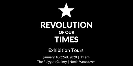 Revolution of Our Times Exhibition Tours tickets