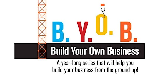 Build Your Own Business (BYOB)