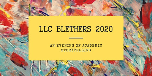 LLC Blethers: An Evening of Academic Storytelling