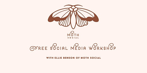 Free Social Media Workshop with Ellie Benson of Moth Social