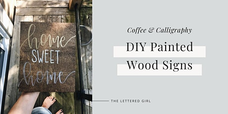 DIY Wood Sign Painting with The Lettered Girl - Coffee & Calligraphy  tickets