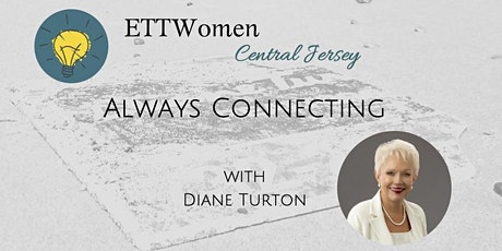 ETTWomen Central Jersey: Always Connecting with Diane Turton tickets
