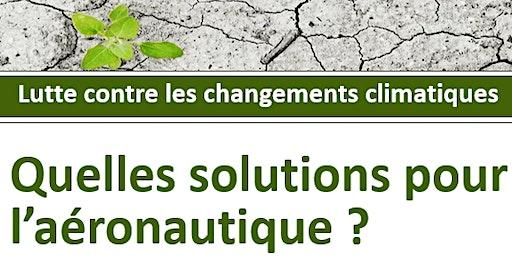 Lutte contre les changements climatiques – Quelles solutions pour l'aéronautique ?