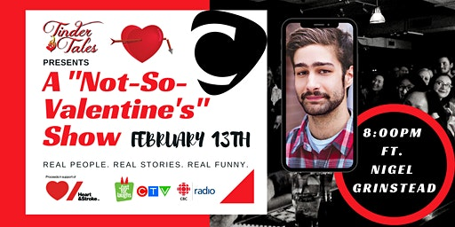 "Tinder Tales: A ""Not-So-Valentine's"" Show ft. Nigel Grinstead"