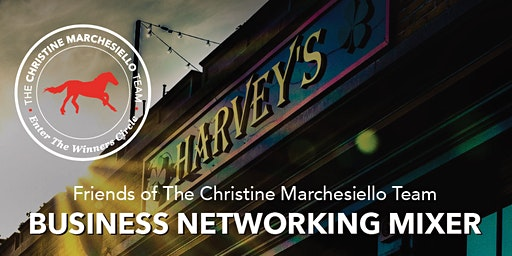 Friends of The Christine Marchesiello Team - Business Owner Mixer Take 2!