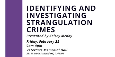 Identifying and Investigating  Strangulation Crimes with Kelsey McKay tickets