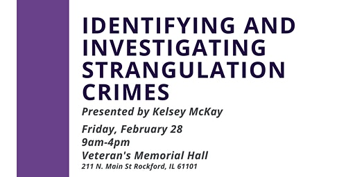 Identifying and Investigating  Strangulation Crimes with Kelsey McKay