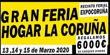 GRAN  FERIA DEL HOGAR DE LA CORUÑA - EXPOCORUÑA entradas
