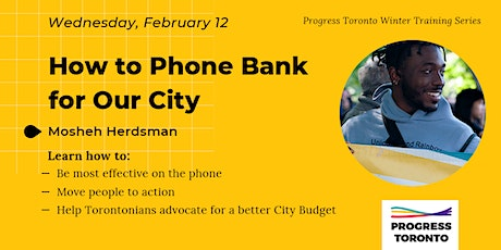 Winter Training Series: How to Phone Bank for Our City tickets