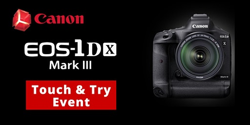 Canon EOS-1DX Mark III Touch & Try Event