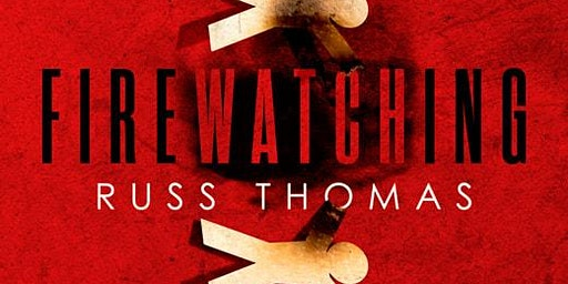 Firewatching:  Meet the author, Russ Thomas
