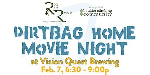 Dirtbag Home Movie Night