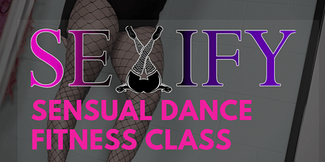SEXIFY R.A.W. - SENSUAL DANCE CLASS tickets