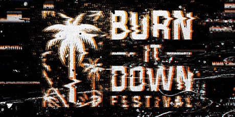 Burn It Down Festival 2020 tickets