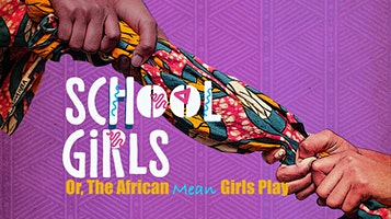 """School Girls; Or, the African Mean Girls Play"""
