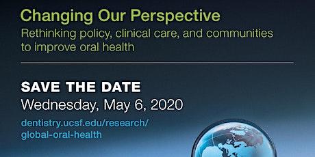 UCSF 2020 School of Dentistry Global Oral Health Symposium  tickets