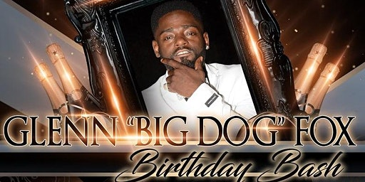 """Comedian Glenn """"Big Dog"""" Fox Birthday Bash and Comedy Show after party"""