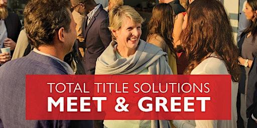 Total Title Solution Meet & Greet