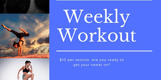 Weekly Workouts!