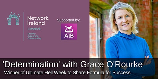 Network Ireland Limerick - Determination with Grace O'Rourke