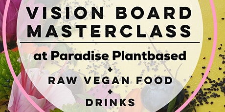 Vision Board Masterclass + Vegan Treats tickets
