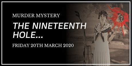 Murder Mystery - The Nineteenth Hole 2020 tickets