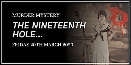 Murder Mystery - The Nineteenth Hole 2020