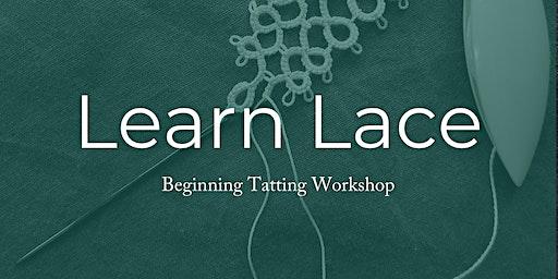 Learn Lace: Beginning Tatting Workshop