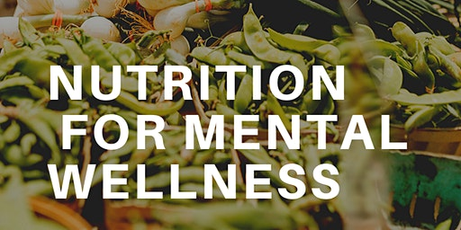 Nutrition for Mental Wellness - Plant Power!