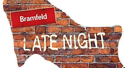 Bramfeld Late Night Tickets
