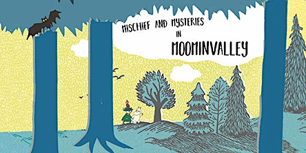Mischief and Mystery in Moominvalley - Puppet show for 3 - 7 year olds