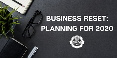 Business Reset: Planning for 2020. A Barrhaven BIA B2B Breakfast Workshop. tickets
