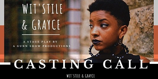 Wit' Stile & Grayce , Stage Play - CASTING CALL