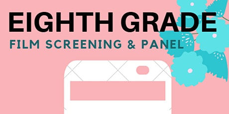 Film Screening & Panel: Social Media, Anxiety and Feminism in Eighth Grade tickets