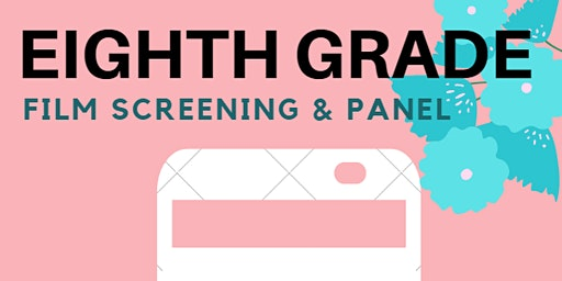 Film Screening & Panel: Social Media, Anxiety and Feminism in Eighth Grade