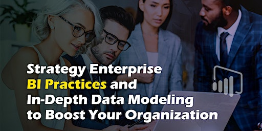 Strategy Enterprise BI Practices and In-Depth Data Modeling to Boost Your Organization